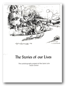 The Stories of Our Lives is a collection of student writings from the St. Julie Asian Center in Lowell, MA. The adult students are all Southeast Asian refugees or immigrants.